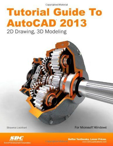 Tutorial Guide to AutoCAD 2013 by Shawna Lockhart. Save 37 ...