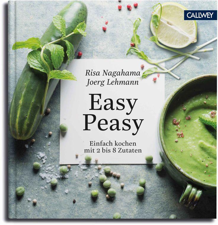 Easy Peasy: Einfach kochen mit 2 bis 8 Zutaten1. März 2017  von Risa Nagahama und Joerg Lehmann, Callwey 2017, ISBN-13: 978-3766722690