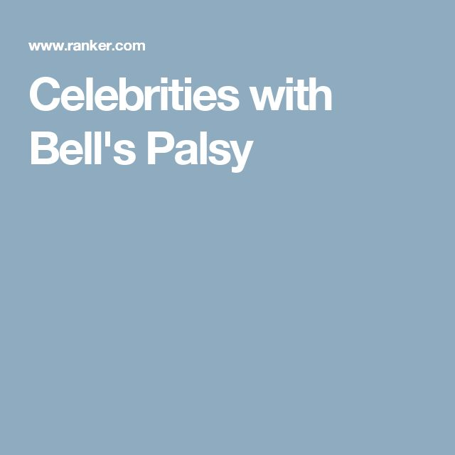 Celebrities with Bell's Palsy