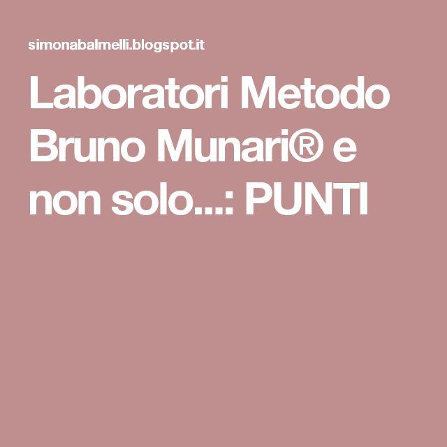 Laboratori Metodo Bruno Munari® e non solo...: PUNTI