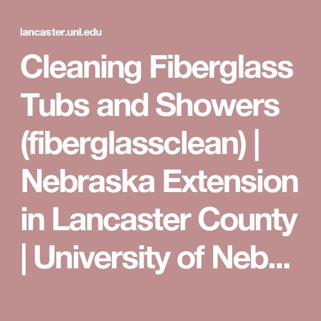 Cleaning Fiberglass Tubs and Showers (fiberglassclean)   Nebraska Extension in Lancaster County   University of Nebraska–Lincoln