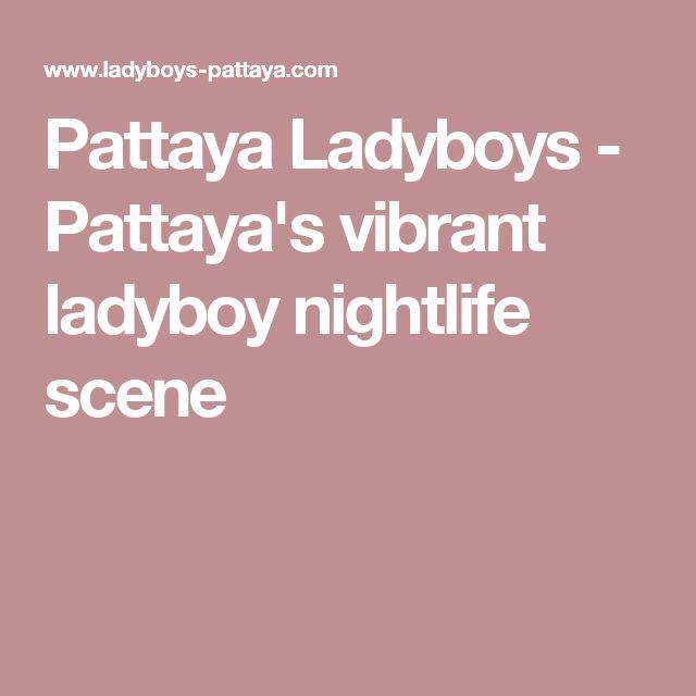 Pattaya Ladyboys - Pattaya's vibrant ladyboy nightlife scene
