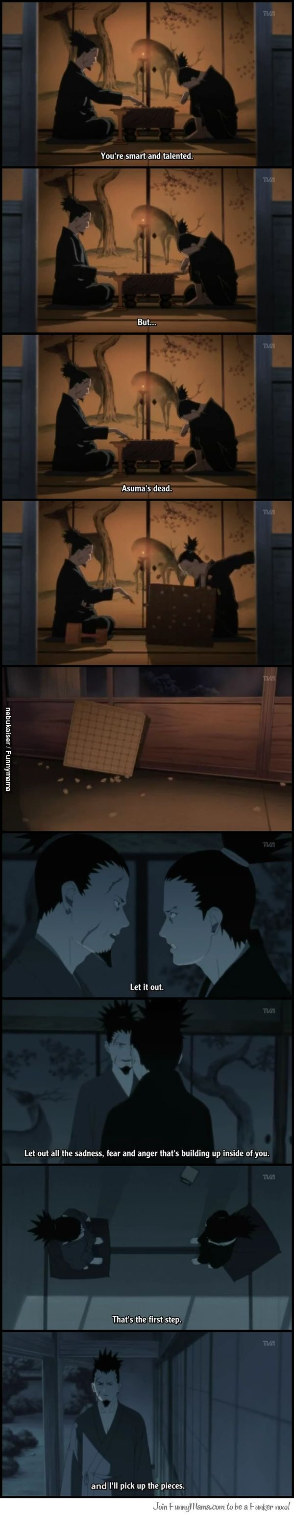 Let It All Out & I'll Pick Up The Pieces. i love shikamaru's dad. <3 this is one of my most favorite scene in the series