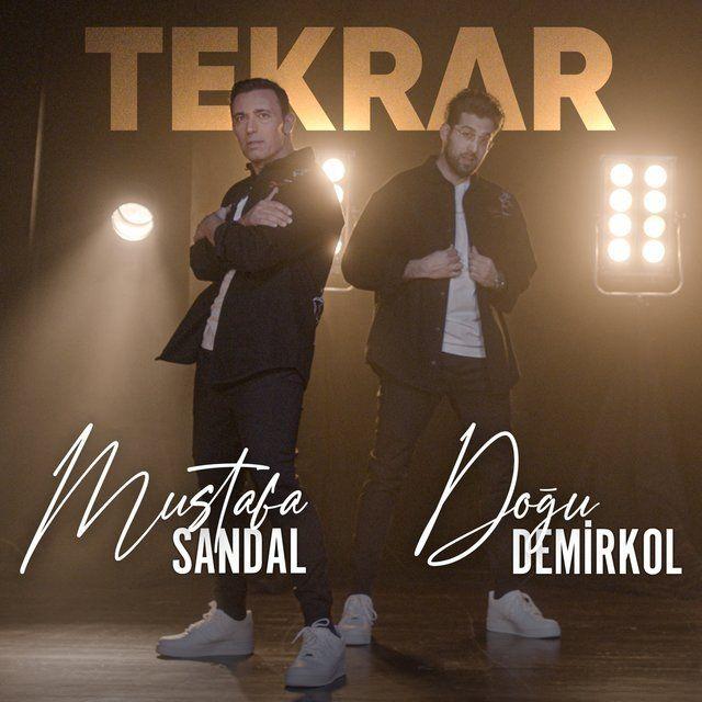 Mustafa Sandal Tekrar Feat Dogu Demirkol Sarki Sozleri 2021 Sarkilar Sarki Sozleri Album Kapaklari