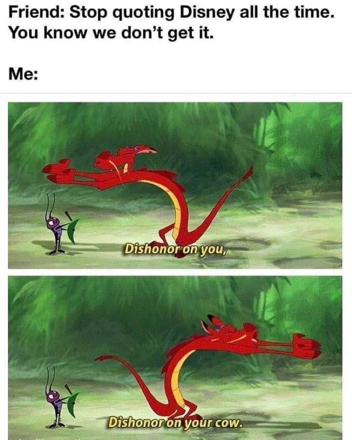 Disney Mulan Dragon Disney Funny Quotes Disney Disney Memes
