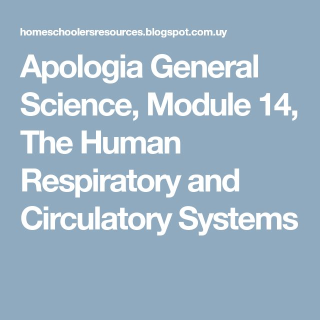 Apologia General Science, Module 14, The Human Respiratory and Circulatory Systems