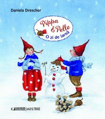 Pippa si Pelle O zi de iarna- Daniela Drescher; Varsta:2-4 ani; Acum ca este iarna, si patura alba de nea a acoperit lumea, Pippa si Pelle se bucura de zapada. Acestia se distreaza dându-se cu săniuța, făcând un om de zăpadă și mergând pe schiuri. Insa nu uita de animalele aflate la nevoie sprocurandu-le si oferindu-le hrana necesara.