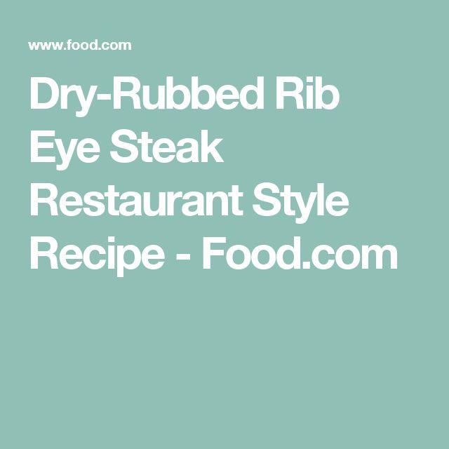 Dry-Rubbed Rib Eye Steak Restaurant Style Recipe - Food.com