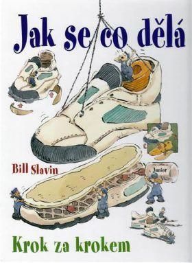 Jak se co dělá - krok za krokem - Slavin Bill