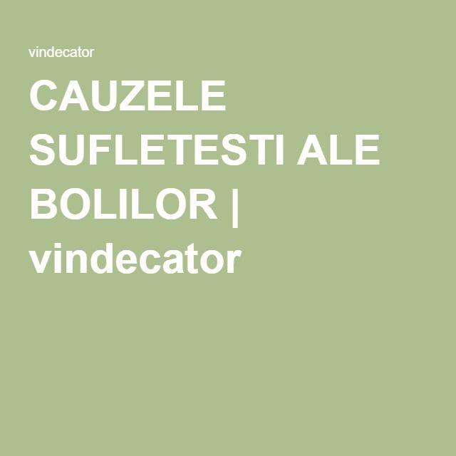 CAUZELE SUFLETESTI ALE BOLILOR | vindecator