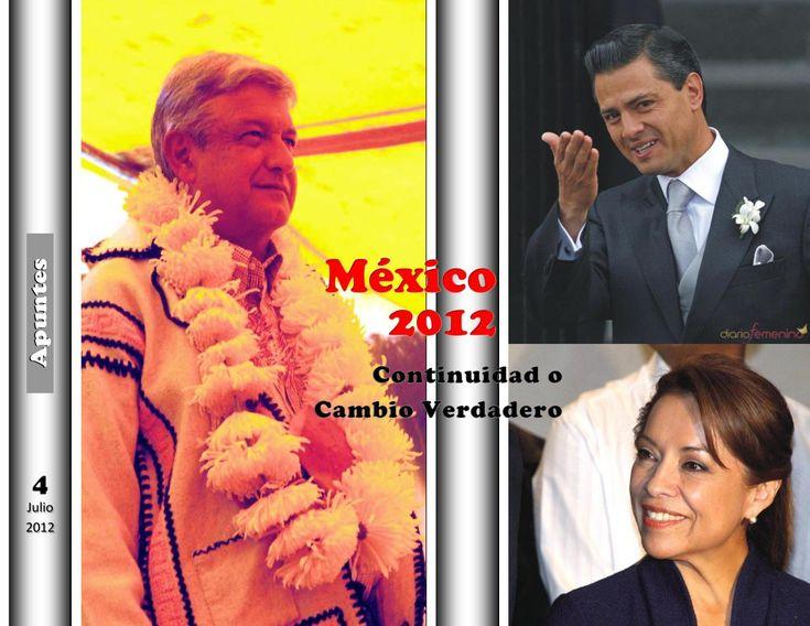 Apuntes 4 julio, 2012 méxico 2012 continuidad o cambio verdadero  La revista Apuntes nùmero 4, realiza un acercamiento al panorama polìtico del paìs en momentos cercanos a las elecciones.
