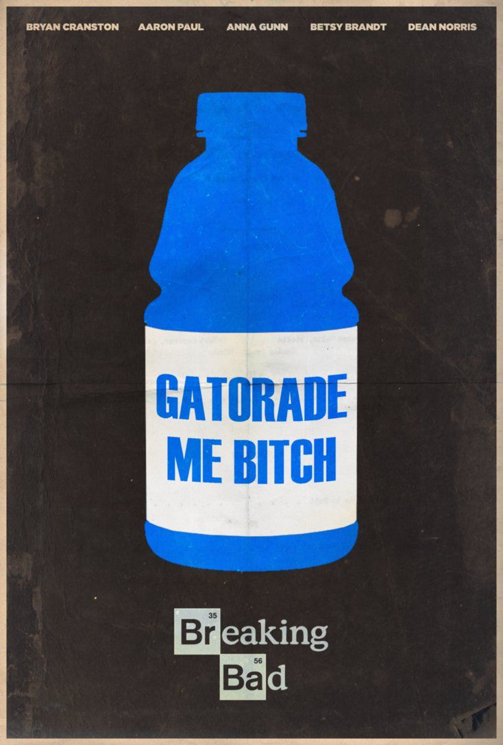 Gatorade Me BITCH - Breaking Bad Minimalist Poster by disgorgeapocalypse