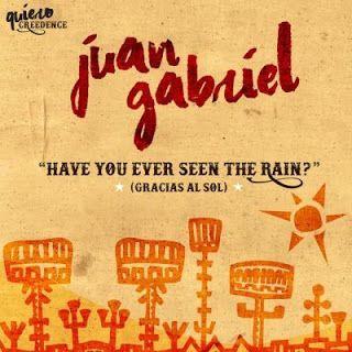 speedyfiles: Juan Gabriel – Have You Ever Seen the Rain? (Graci...