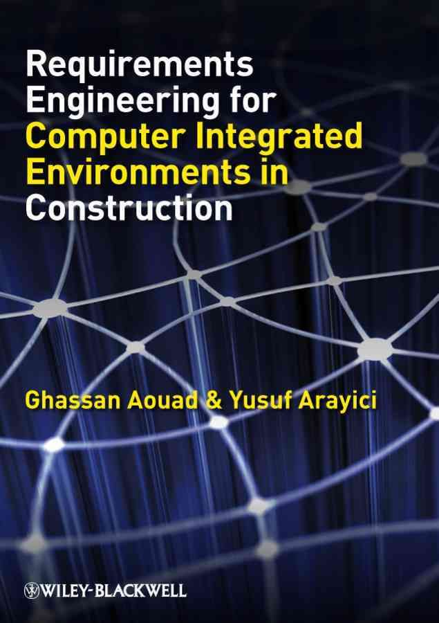 Requirements Engineering for Computer Integrated Environments in Construction