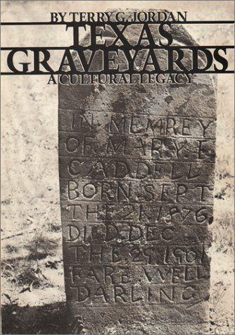 Texas Graveyards: A Cultural Legacy (Elma Dill Russell Spencer Foundation Series) by Terry G. Jordan,http://www.amazon.com/dp/0292780702/ref=cm_sw_r_pi_dp_6Inlsb1DJEF3X8KR