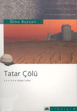 tatar colu - dino buzzati - iletisim yayinevi http://www.idefix.com/kitap/tatar-colu-dino-buzzati/tanim.asp