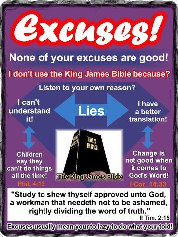 Everyone has an excuse why they won't use the King James Bible, but no one has a reason! Description from pinterest.com. I searched for this on bing.com/images