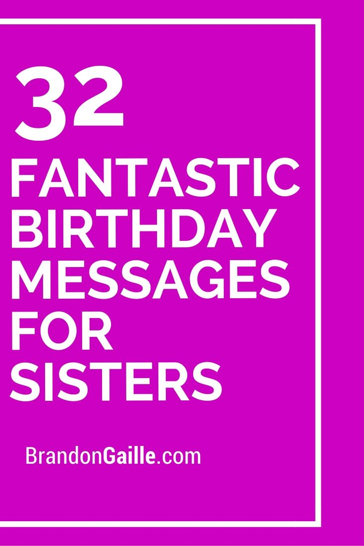 33 Fantastic Birthday Messages For Sisters Messages And