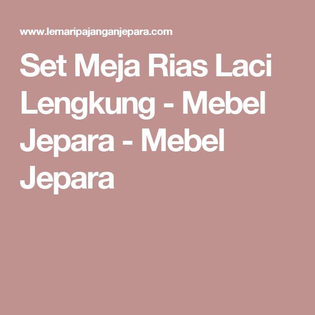Set Meja Rias Laci Lengkung - Mebel Jepara - Mebel Jepara