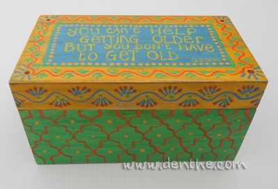 Painted wooden #box with quote about getting older. This box is for sale in The Seaside Artists Gallery in Redcliffe.