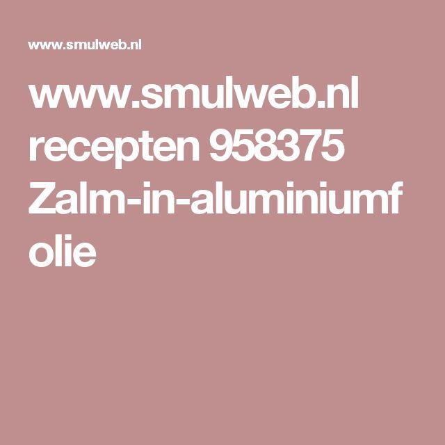 www.smulweb.nl recepten 958375 Zalm-in-aluminiumfolie