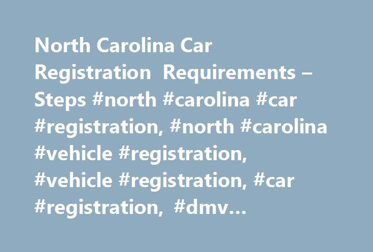 North Carolina Car Registration Requirements – Steps #north #carolina #car #registration, #north #carolina #vehicle #registration, #vehicle #registration, #car #registration, #dmv #registration # http://kentucky.nef2.com/north-carolina-car-registration-requirements-steps-north-carolina-car-registration-north-carolina-vehicle-registration-vehicle-registration-car-registration-dmv-registration/  # Car Registration in North Carolina SUMMARY: How to Register Your Vehicle in North Carolina You…