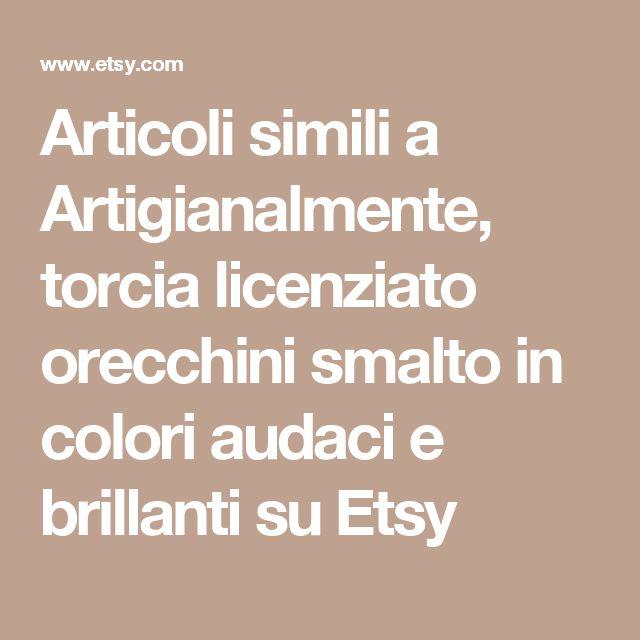 Articoli simili a Artigianalmente, torcia licenziato orecchini smalto in colori audaci e brillanti su Etsy
