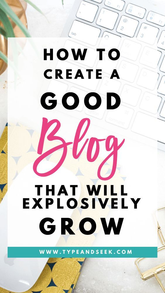 how to create a good blog that will Explosively Grow! Learning how to grow your blog is something every blogger needs to do daily. Here are my tips on how to create a good blog that converts! #bloggingtips