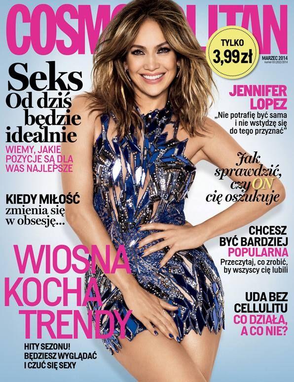 COSMOPOLITAN edycja polska / Jennifer Lopez / marzec 2014    www.cosmopolitan.pl