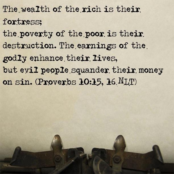 Bible Verse: Proverbs 10:15-16