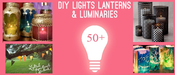 Make light strings, lanterns and luminaries with this 50+ roundup from Saved By Love Creations