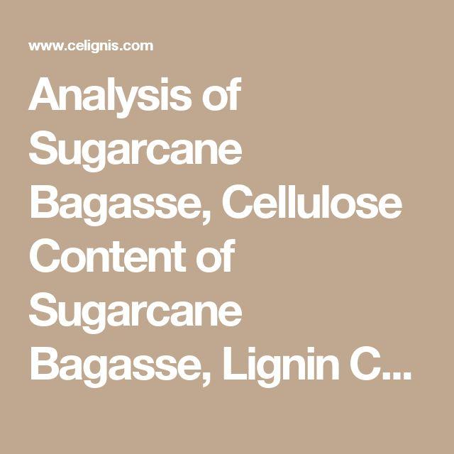Analysis of Sugarcane Bagasse, Cellulose Content of Sugarcane Bagasse, Lignin Content of Sugarcane Bagasse
