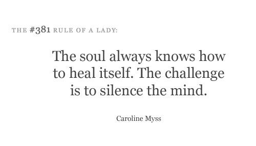 The soul always knows how to heal itself. The challenge is to silence the mind. etiquette-for-a-lady etiquette-for-a-lady workout-motivation sexy-abs