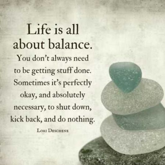 Life Quotes: How Learn To Life Is All About Balance Inspirational Thoughts Life Sayings