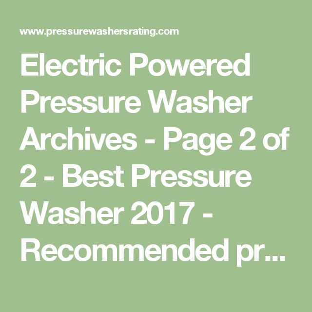 Electric Powered Pressure Washer Archives - Page 2 of 2 - Best Pressure Washer 2017 - Recommended pressure washers