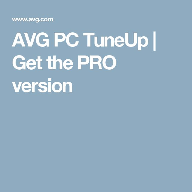 AVG PC TuneUp | Get the PRO version
