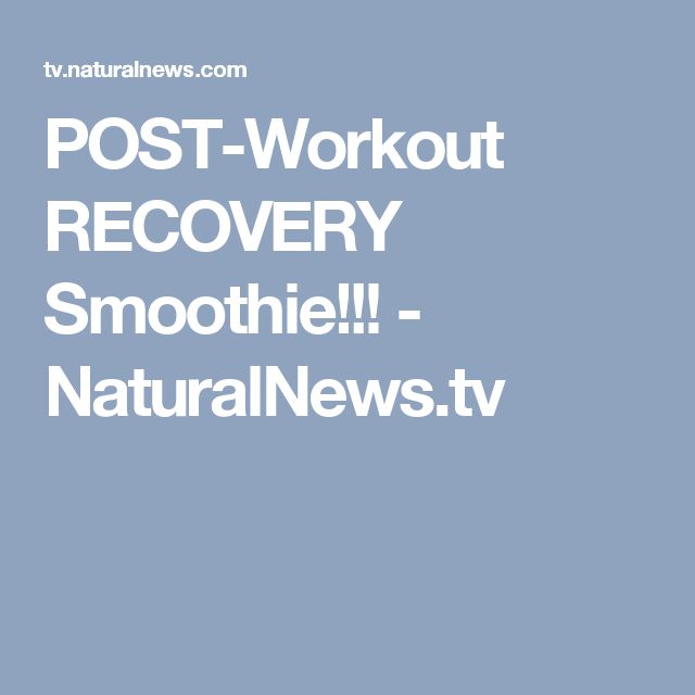 POST-Workout RECOVERY Smoothie!!! - NaturalNews.tv