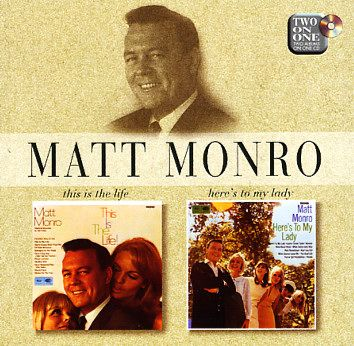 Matt Monro: This Is The Life/Here's To My Lady