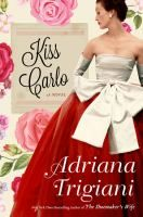 Kiss Carlo by Adrian Trigiani. On NYT list 7/9/17. 1st week on the list.