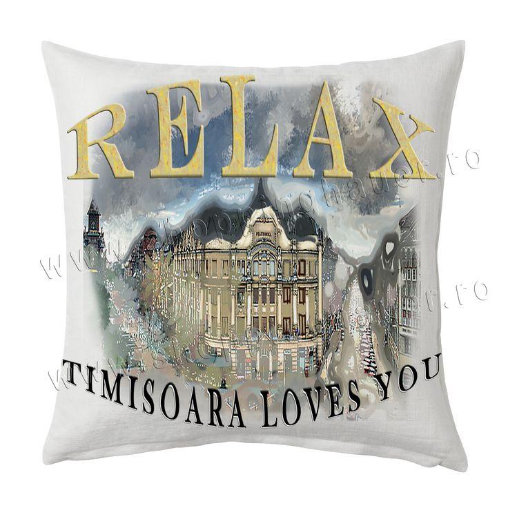 pernuta  decorativa  RELAX, TIMISOARA LOVES YOU. 40 x40 cm . Sugestii utilizare : cadouri pentru olteni , moldoveni , munteni , bucuresteni , turisti. 2 in scop turistic: pentru decor terasa in centrul Timisoarei.