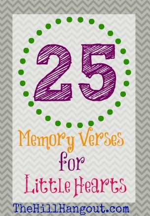 The Hill Hangout gives you 25 Memory Verses for Little Hearts. These verses are simplified so that preschoolers can store up God's word in their hearts.