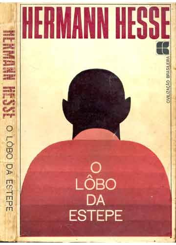 Lobo da Estepe - Herman Hesse. Incrível, um dos melhores livros que li na vida. Está no TOP 5 com certeza!