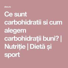 Ce sunt carbohidratii si cum alegem carbohidraţii buni? | Nutriție | Dietă și sport