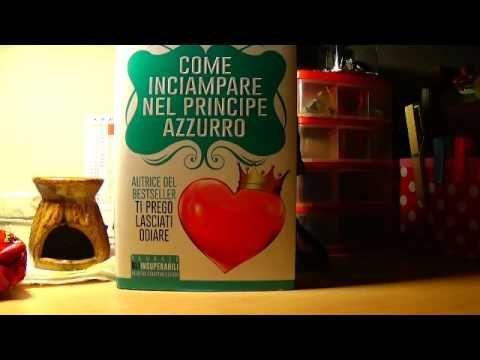 """Recensione """"Come inciampare nel principe azzurro"""" di Anna Premoli - YouTube"""