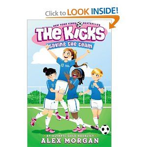 Saving the Team (Kicks, The): Alex Morgan: 9781442485709: Amazon.com: Books