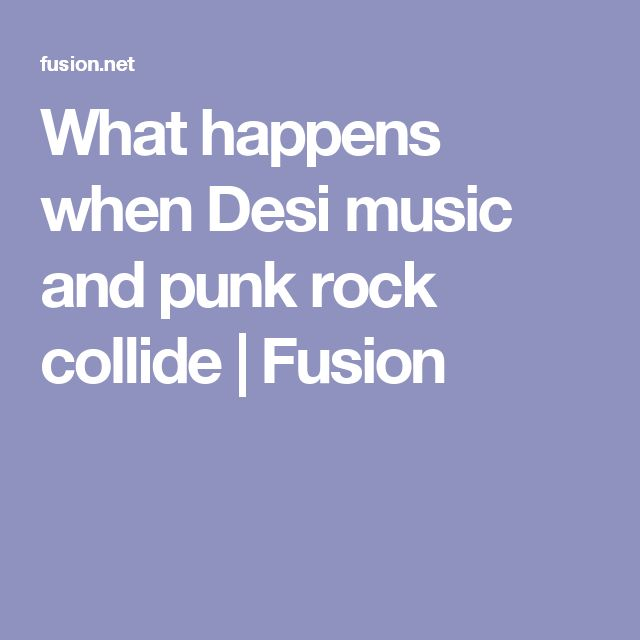 What happens when Desi music and punk rock collide | Fusion