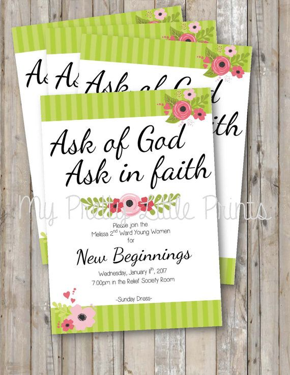 This beautiful invitation is the perfect way to invite all parents/family of your Young Women to any Ask of God themed activity. These would be especially good to use for New Beginnings or YW in Excellence, but could easily be changed to fit your wards needs. This invitation is scaled to print as a 5x7. ** Please include the following info in the notes to seller: Your Ward The Activity Name Date & Time Place Any additional information EVERY order is a rush order - I dont charge extra for…