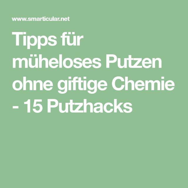 Tipps für müheloses Putzen ohne giftige Chemie - 15 ...
