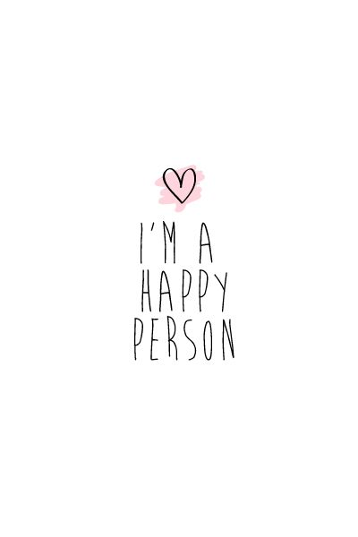 I'm a happy person. Reminding myself who I want to be.