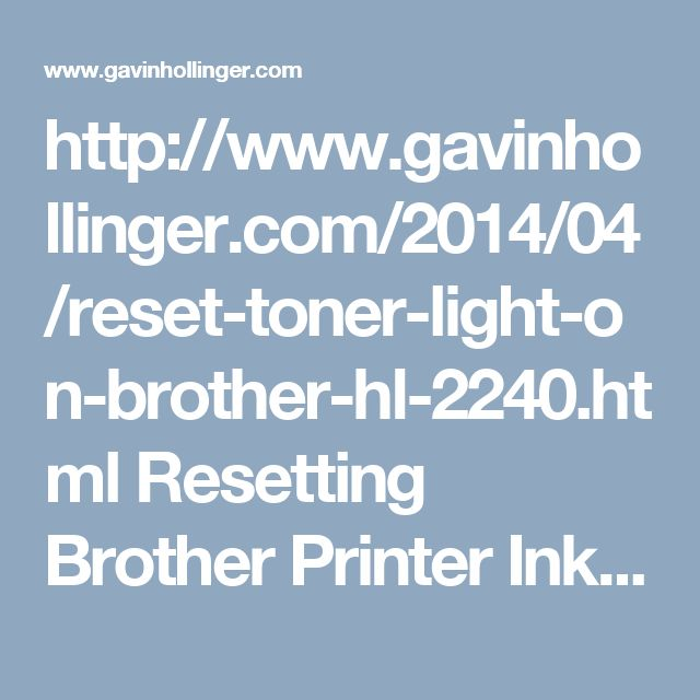 http://www.gavinhollinger.com/2014/04/reset-toner-light-on-brother-hl-2240.html  Resetting Brother Printer Ink Toner Cartridge